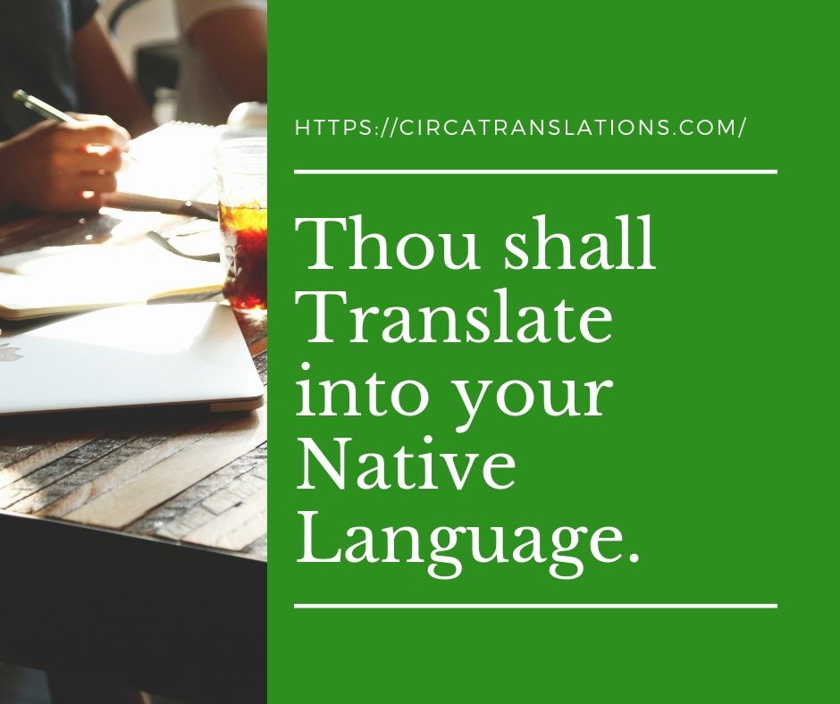 Thou shall translate into your native language.