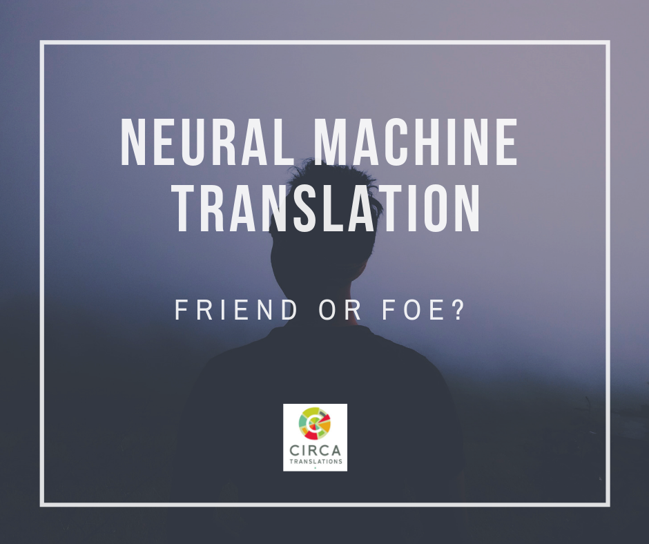 Neural Machine Translation. Friend or Foe?